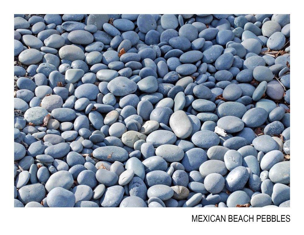 mexican beach pebbles.jpg