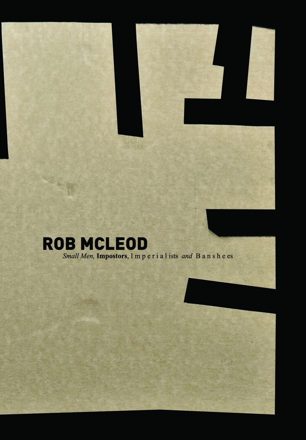 Robert McLeod, Small Men, Impostors, Imperialists and Banshees