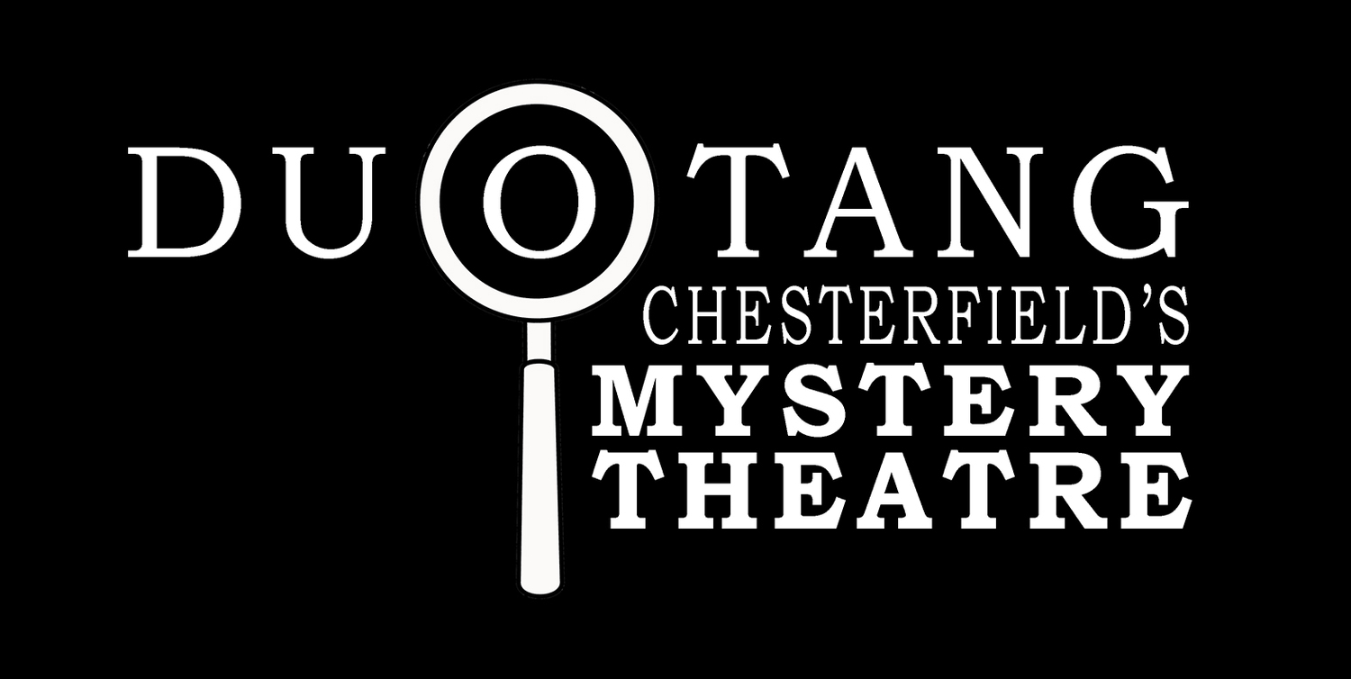 Duotang Chesterfield's Mystery Theatre