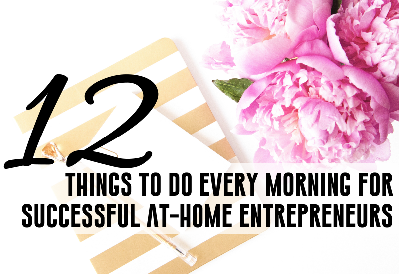 12 things to do every morning for successful entrepreneurs