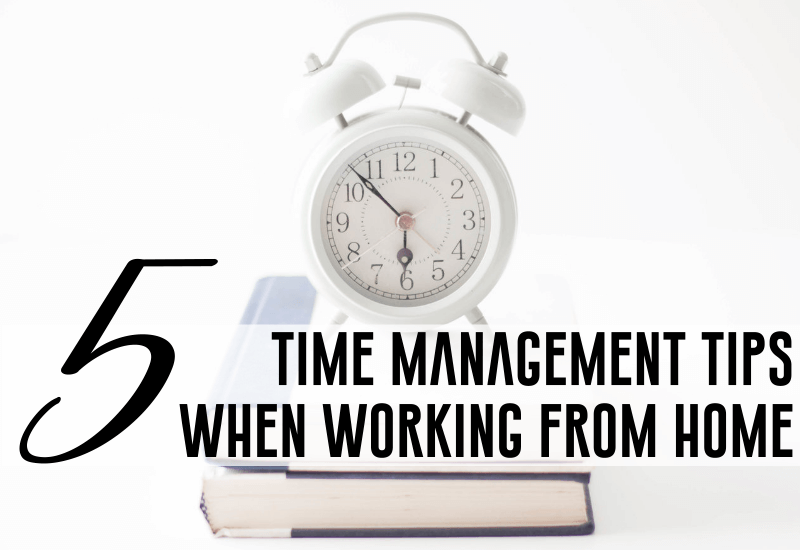 5_time_management_tips_work_home_entrepreneur_business_owner.png