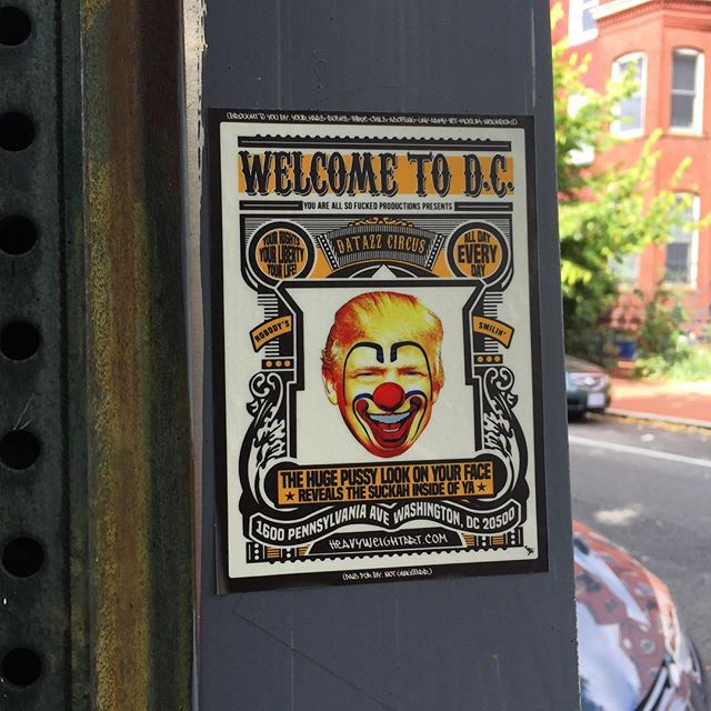 #slaptag #slaptags #stickerporn #dcstickers #dc #streetart #trump #clown #welcometodc #heaveyweightart #darazzcircus #gop #rnc #silly
