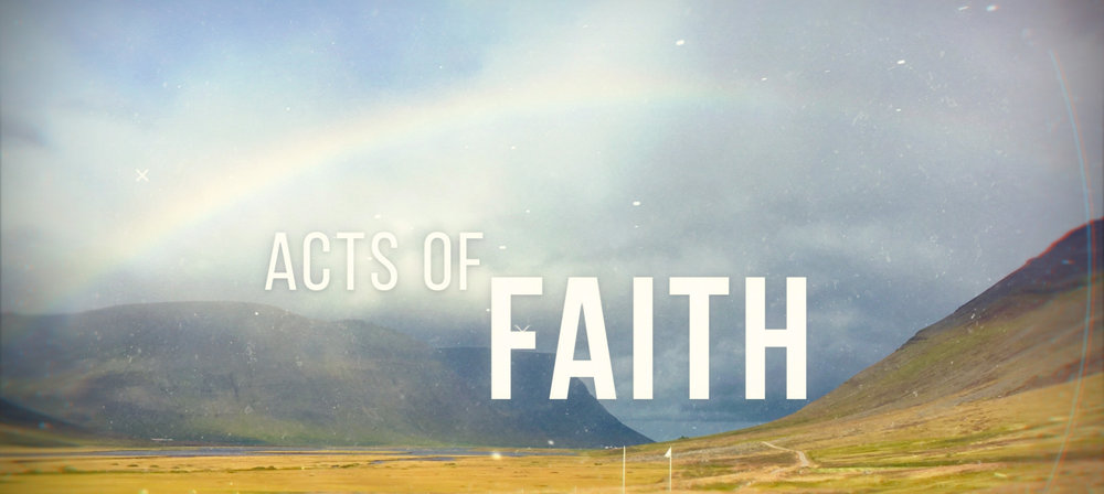 Acts of Faith sermon graphic.jpg
