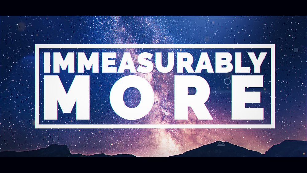 Immeasurably More Sermon Graphic.jpg