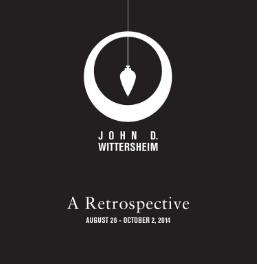 John Wittersheim Retrospective 2014-rev2-1.jpg