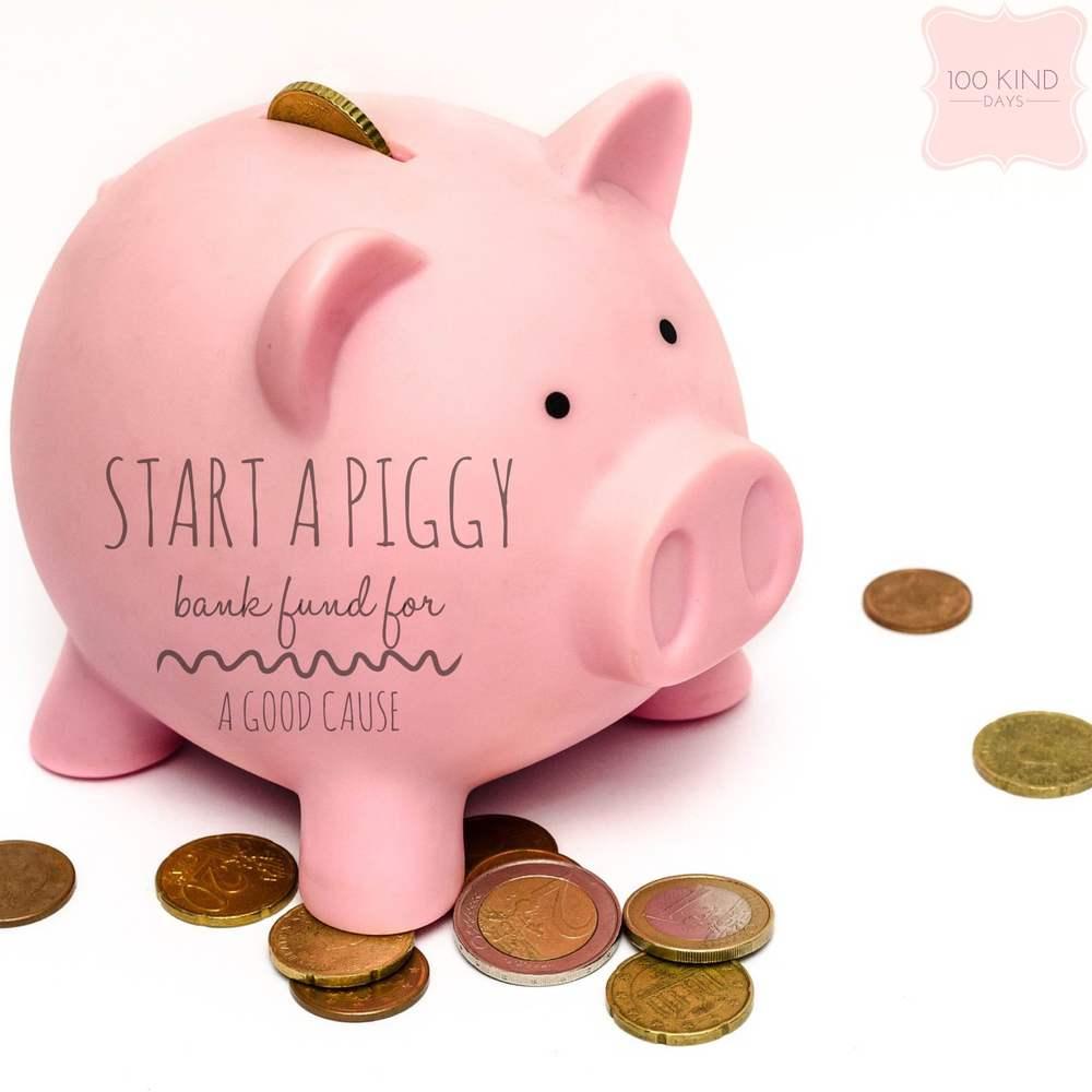 100 kind days - start a piggy bank