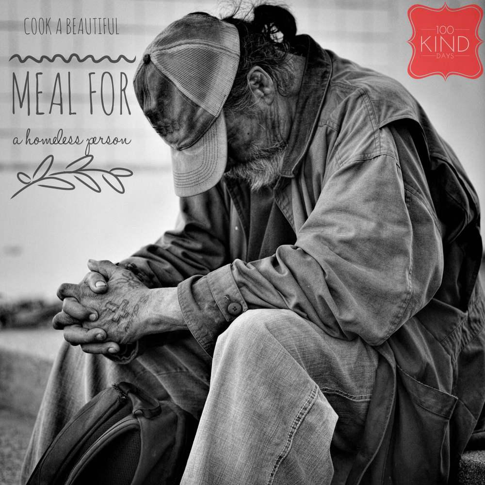 100 kind days - Cook a meal for a homeless person