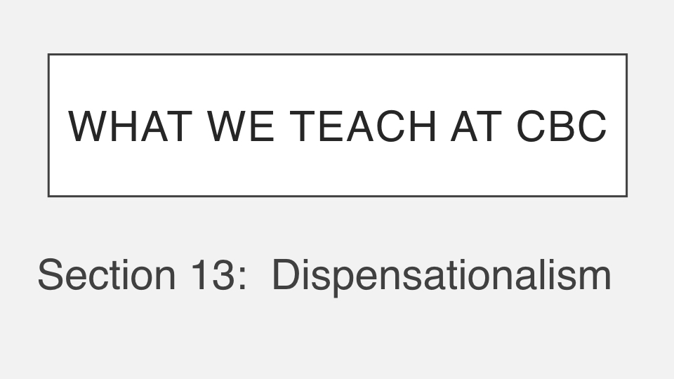 Sermon #54. CBC. 9.2.18 PM. Doctrinal Statement. Dispensationalism.001.jpeg