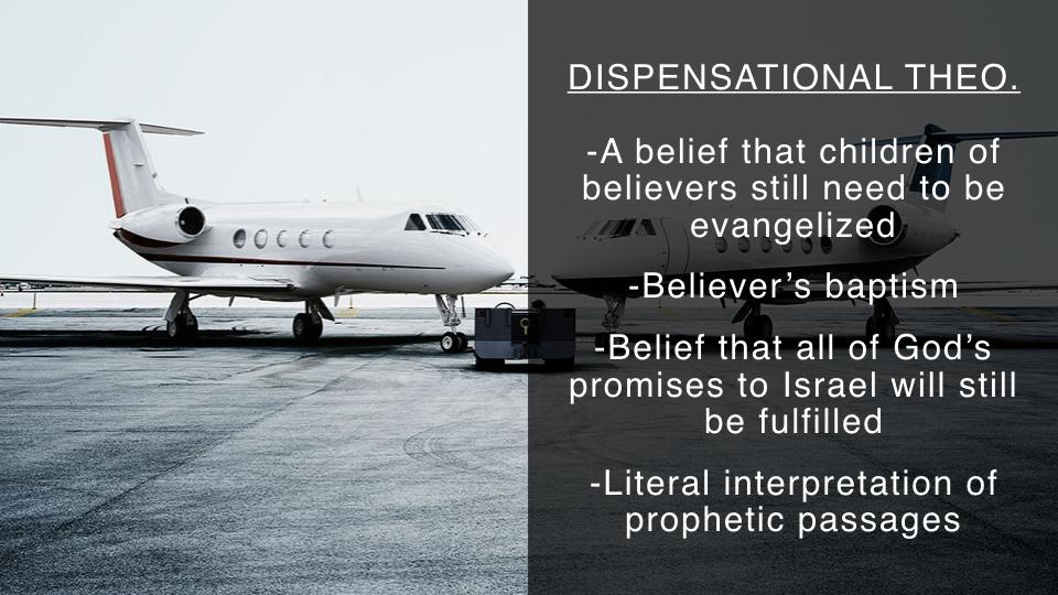 Sermon #54. CBC. 9.2.18 PM. Doctrinal Statement. Dispensationalism.004.jpeg