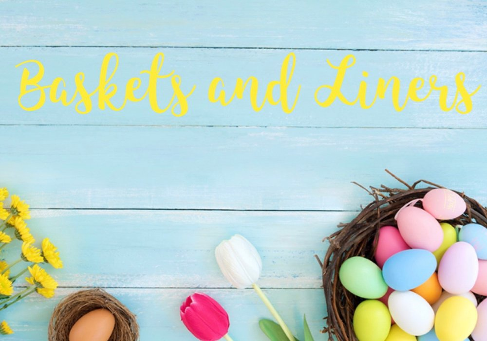 Easter Baskets and Liners.jpeg