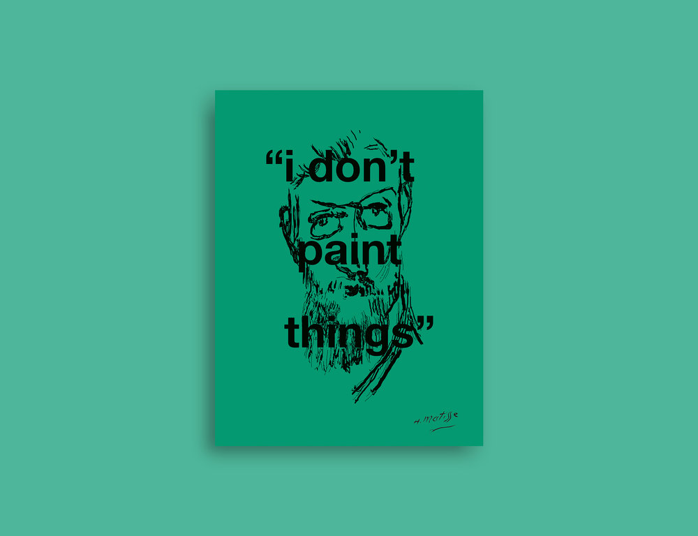 %22I Don't Paint Things%22 (Henri Matisse) NEW MOCK UP.jpg
