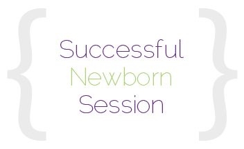 how to make newborn session a smashing success