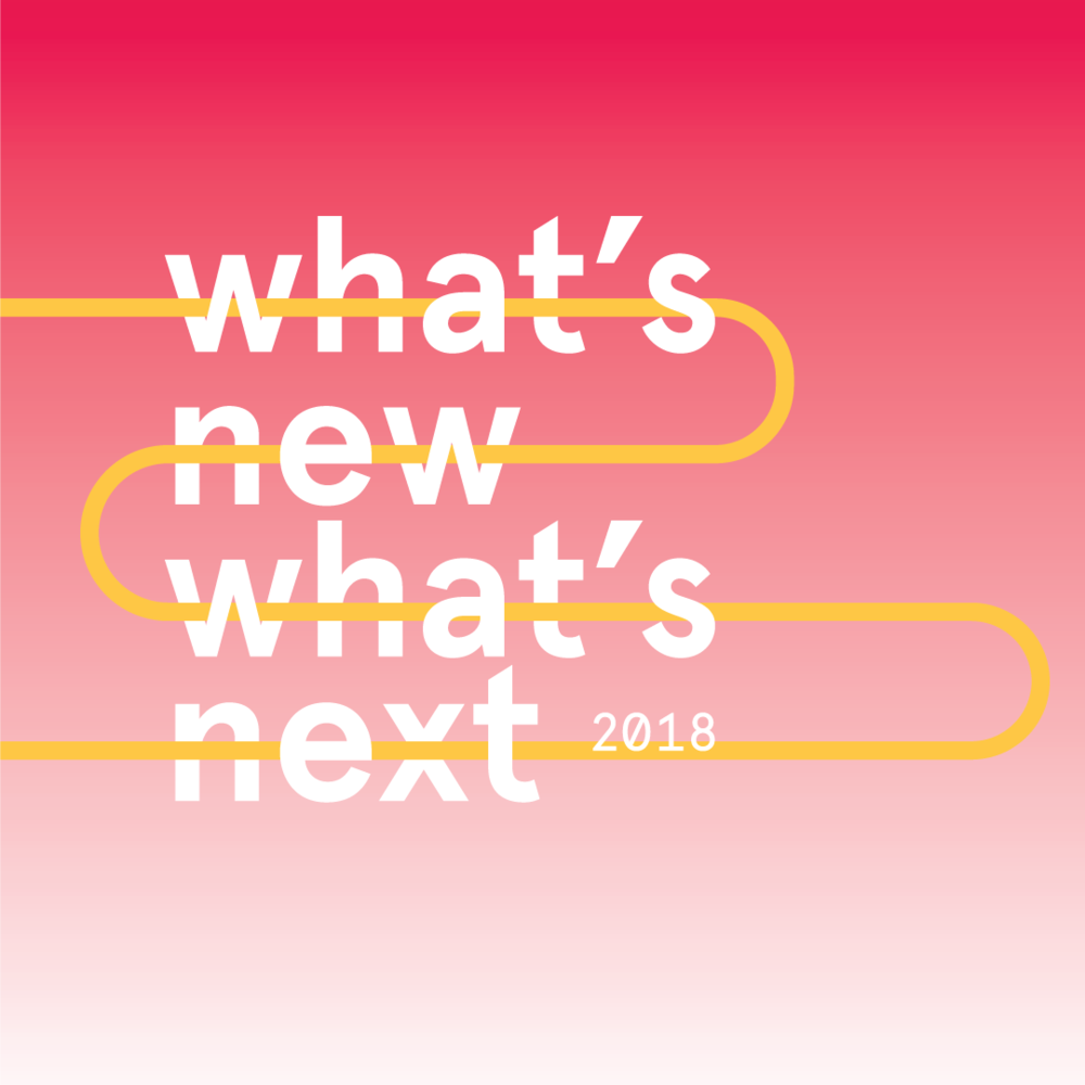 What's New, What's Next 2018