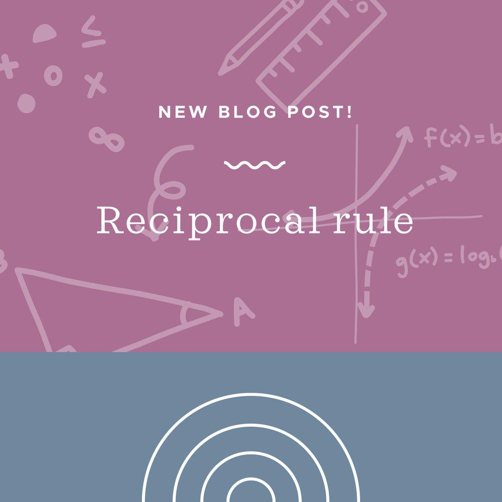 Reciprocal rule blog post.jpeg