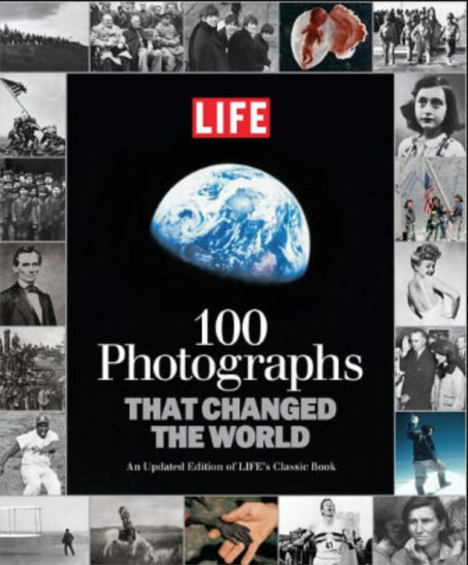 LIFE 100 Photographs that Changed the World