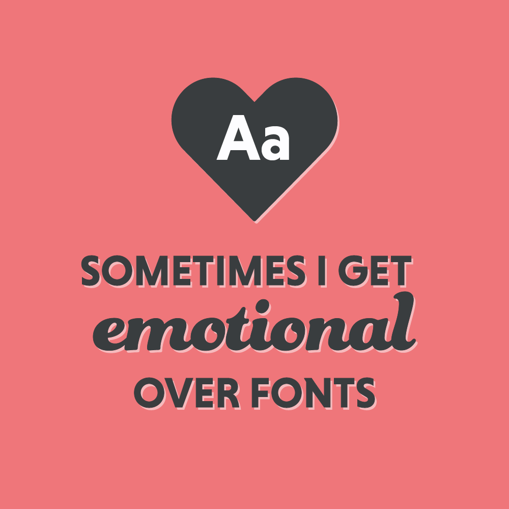 09_09_DC_Social_sometimes i get emotional over fonts.png