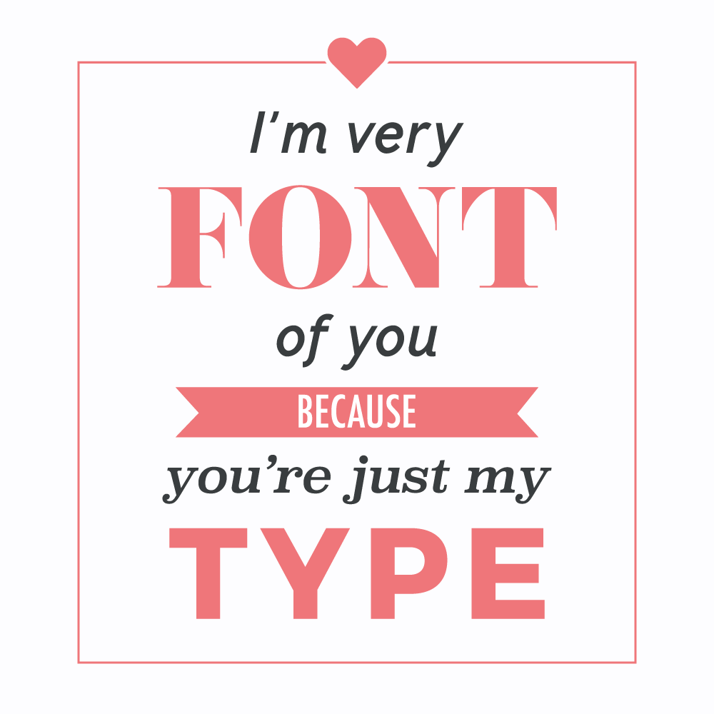 09_09_DC_Social_im very font of you because youre just my type.png