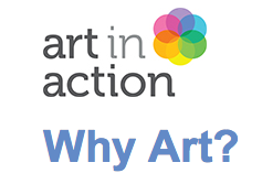 Art in Action - Why Art?