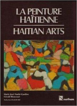 Bloncourt, Gerald and Nadal-Gardère, Marie-José.  La Peinture Haïtienne. France : Nathan, 1986