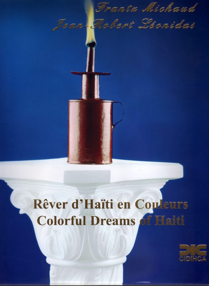 Michaud, Frantz and Léonidas, Jean-Robert.  Colorful Dreams of Haiti.  Canada: CIDIHCA, 2009.