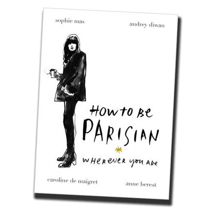 How to be Parisian: Wherever You Are hardback