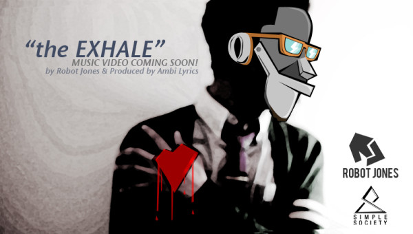 "Don't Forget!  My animated music video is coming very soon! ""the Exhale"" by Robot Jones prod. AmbI Lyrics"
