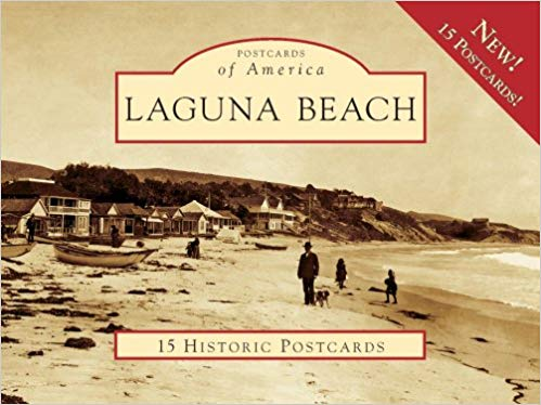 Laguna Beach Vintage Postcards - In this collection of vintage-photograph postcards, Claire Marie Vogel explores the city's past.