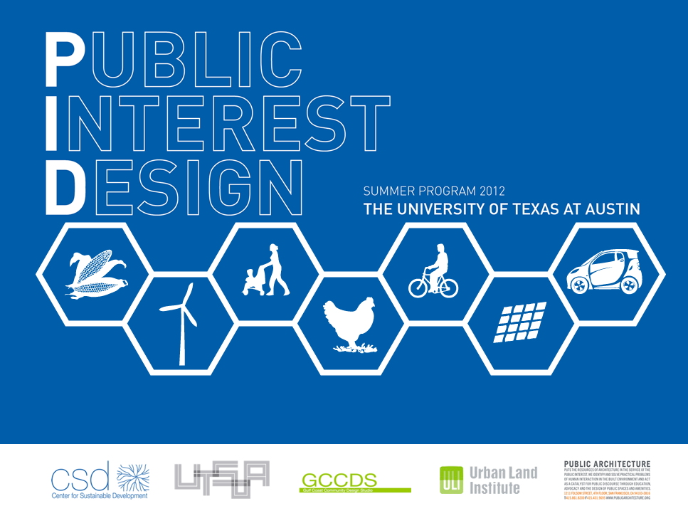 This sounds like an incredible program. I met one of their lecturers and founder of Public Architecture, John Peterson of a couple years ago while working for 450 architects in San Francisco. Looks like UT Austin is making big moves in service learning and design for social impact!