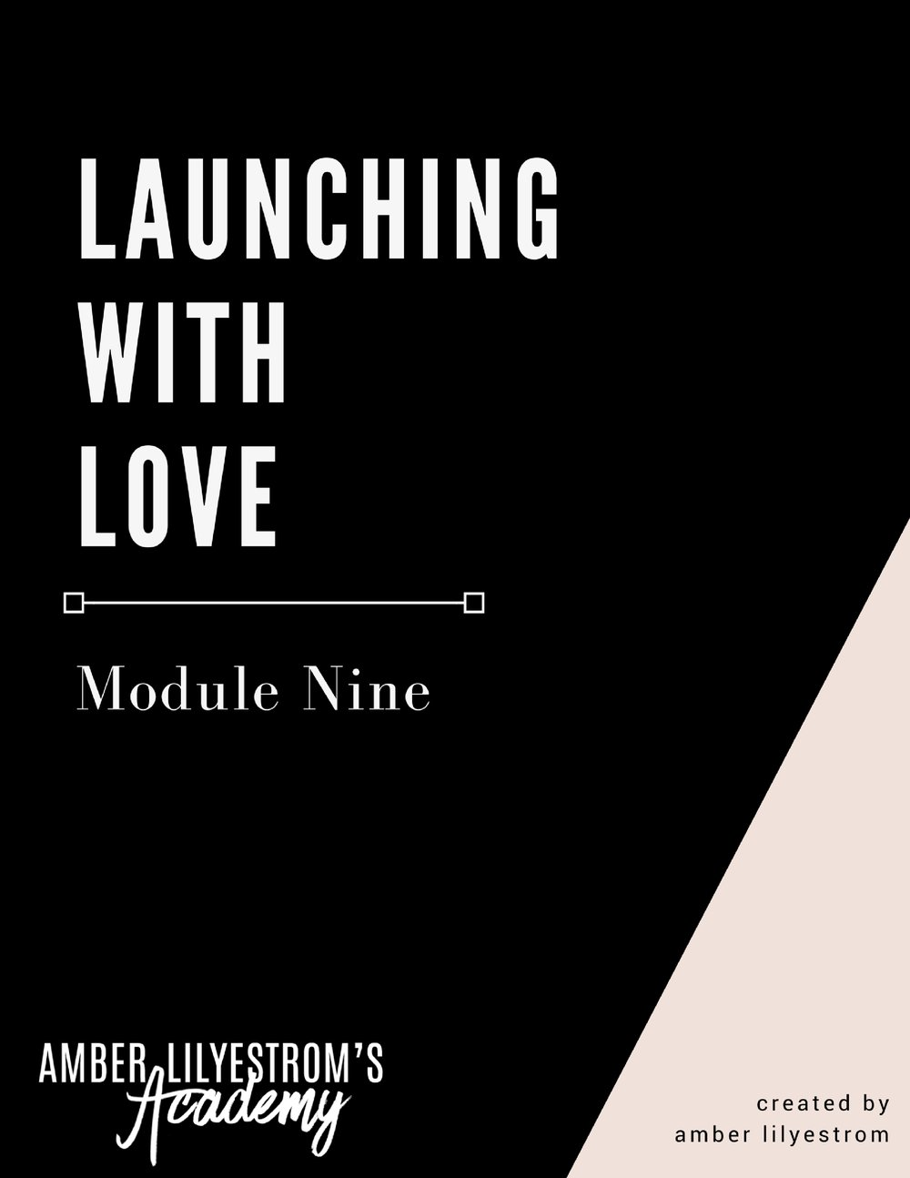 Module Nine - Launching with Love.jpg