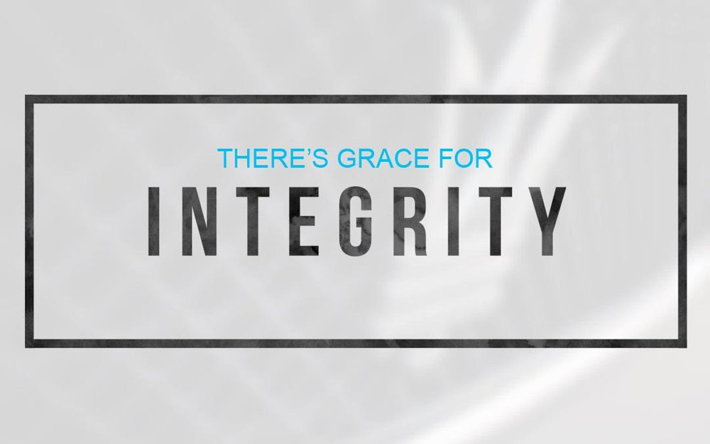 There's Grace for Integrity.jpg