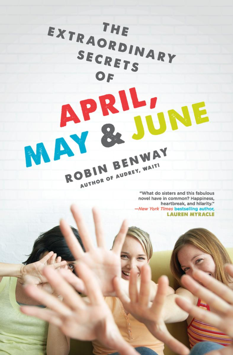 robin-benway-the-extraordinary-secrets-of-april-may-june.jpg