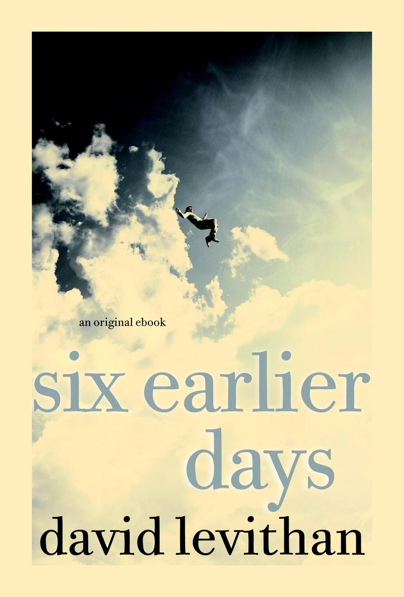 david-levithan-six-earlier-days.jpg