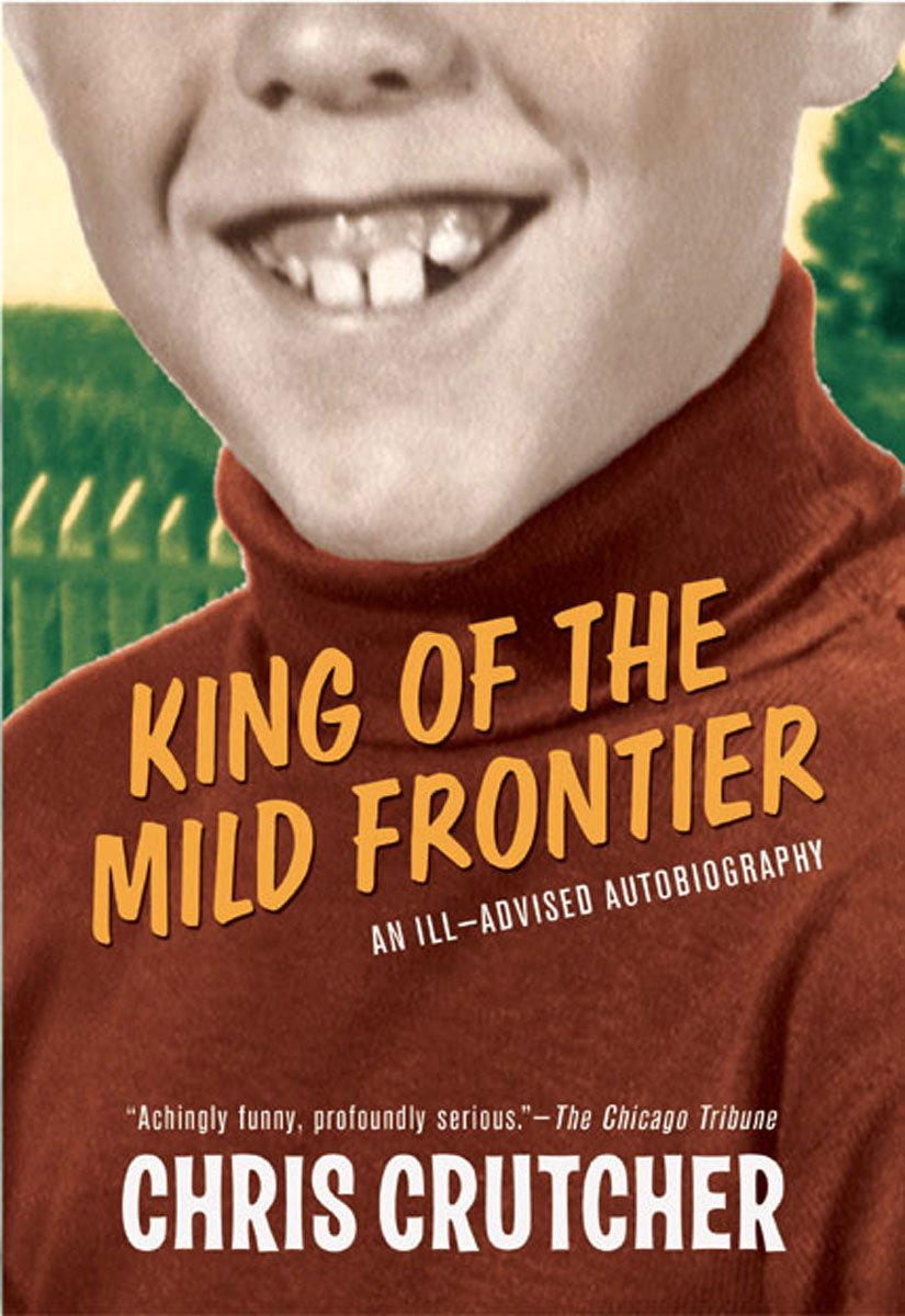 chris-crutcher-King_of_the_Mild_Frontier.jpg