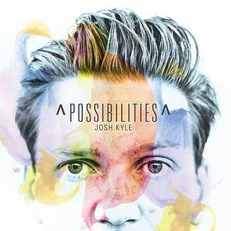 Josh Kyle - Possibilities