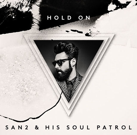 Copy of San2 & His Soul Patrol - Hold On