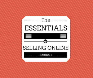 The Essentials Of Selling Online