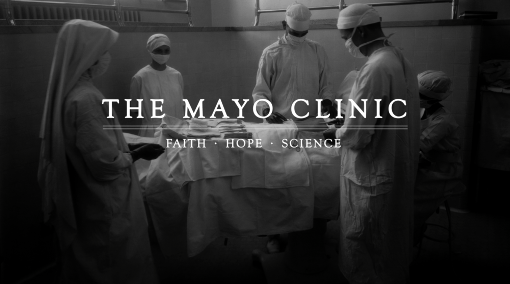 The Mayo Clinic: Faith, Hope, Science. A film by Ken Burns and the Ewers Brothers