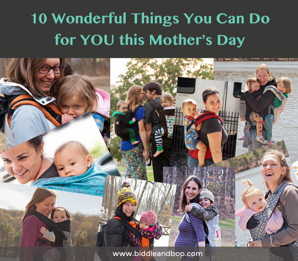 Ten Wonderful Things You Can Do for YOU This Mother's Day - by Jess of Biddle and Bop
