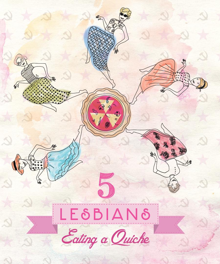 5LesbiansEatingAQuiche_Poster-01.jpg
