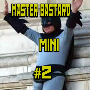 MasterBastardMini2