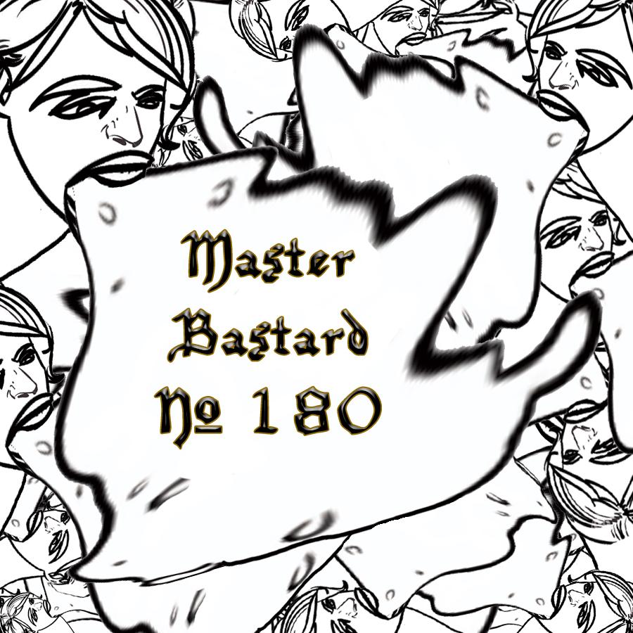 Master Bastard 180.jpg