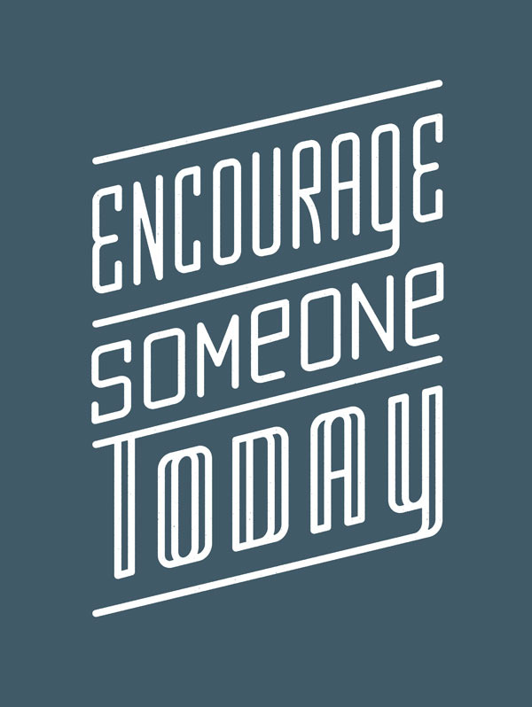 Check out some encouraging typography I did! Follow the links below for print purchasing information. A percent of the proceeds goes to  POTSC .    helpink :     We love the message of this weeks print by Ryan Brinkerhoff. Let's all remember to encourage each other, as we're all in this together.   Sale benefit People of the Second Chance.   Poster -  http://helpink.org/product/encourage    Plywerk -  http://helpink.org/product/encourage-mounted