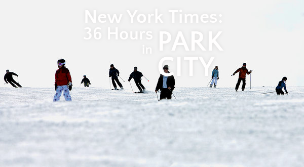 New York Times: 36 Hours in Park City