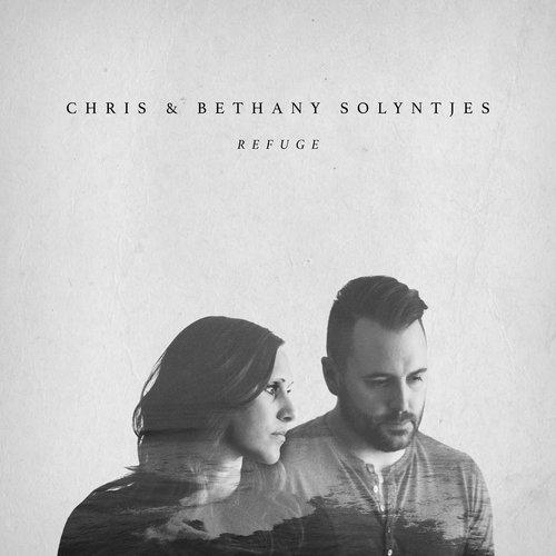 Refuge Lyrics/Chords — Chris & Bethany Solyntjes