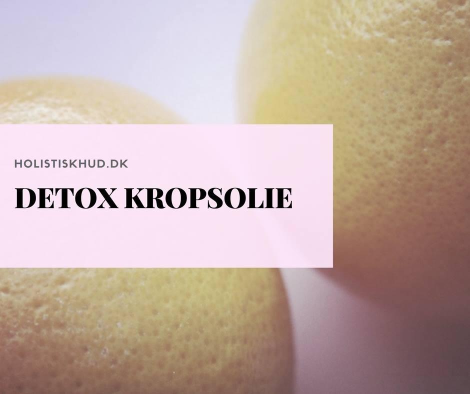 detox kropsolie opskrift holistisk hudpleje