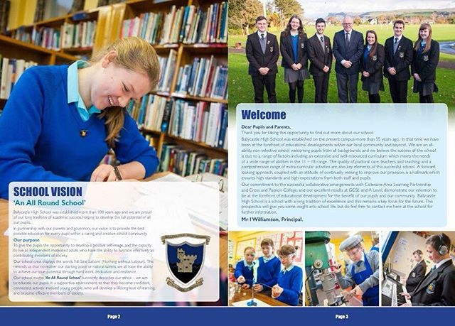 """Absolutely blown away by this really lovely message from the Vice-Principal of Ballycastle High School. Makes all the late nights in the office pre-Christmas so worth it! """"Dear Jude,  I just wanted to say a massive thank-you for all of the work that you did for us in terms of our prospectus and pop-up banners. You made our pupils feel like superstars and that feeling shines out of their faces in our awesome new prospectus!  We have had so many lovely comments from parents and visitors – and it is all down to you.  We are recommending you to anyone who asks and we will most certainly be in touch again in the future.  Once again, thank-you."""""""