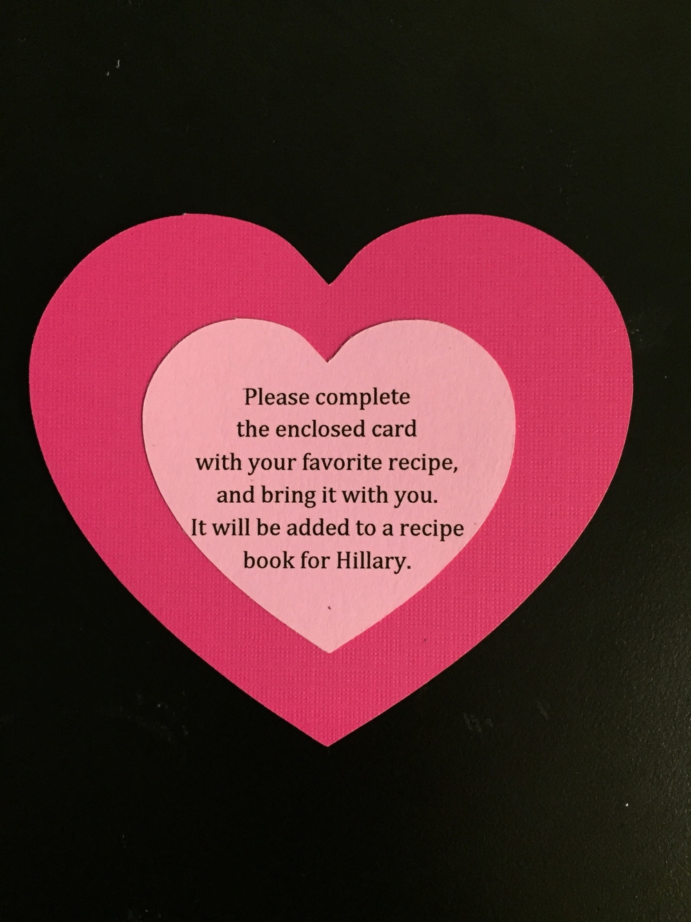 using my silhouette cameo i made these heart inserts and enclosed a card for each guest to bring their favorite recipe for hillarys collection