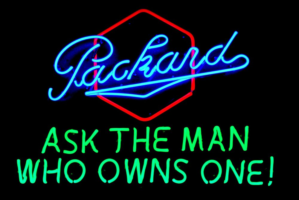 Packard - Ask The Man Who Owns One! - Dealership Neon Sign by John Barton - former Packard New Car Dealer - BartonNeonMagic.com