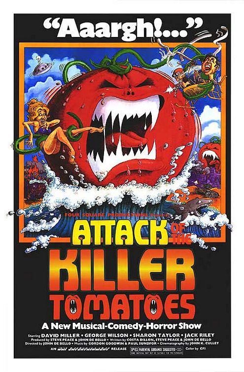 Attack of the killer tomatoes, attack of the killer tomatoes...