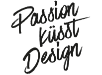 Passion küsst Design